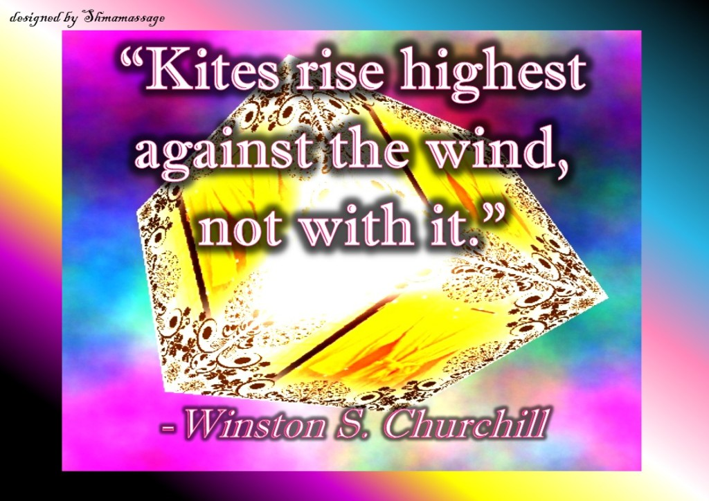Quote by Winston Churchill on kites rise against the wind, designed bij Shmamassage
