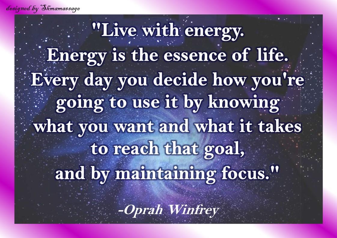 Quote on Energy by Oprah Winfrey, designed by Shmamassage, massagepraktijk exclusief voor Vrouwen